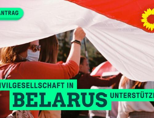 Zivilgesellschaft in Belarus unterstützen – BÜNDNISGRÜNE setzen sich für europäisches Sanktionsregime ein